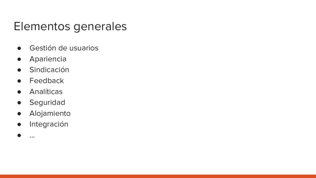 Elementos generales ● Gestión de usuarios ● Apa...
