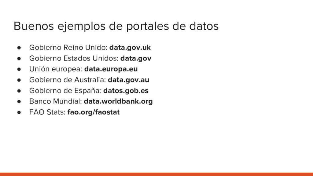 Buenos ejemplos de portales de datos ● Gobierno...