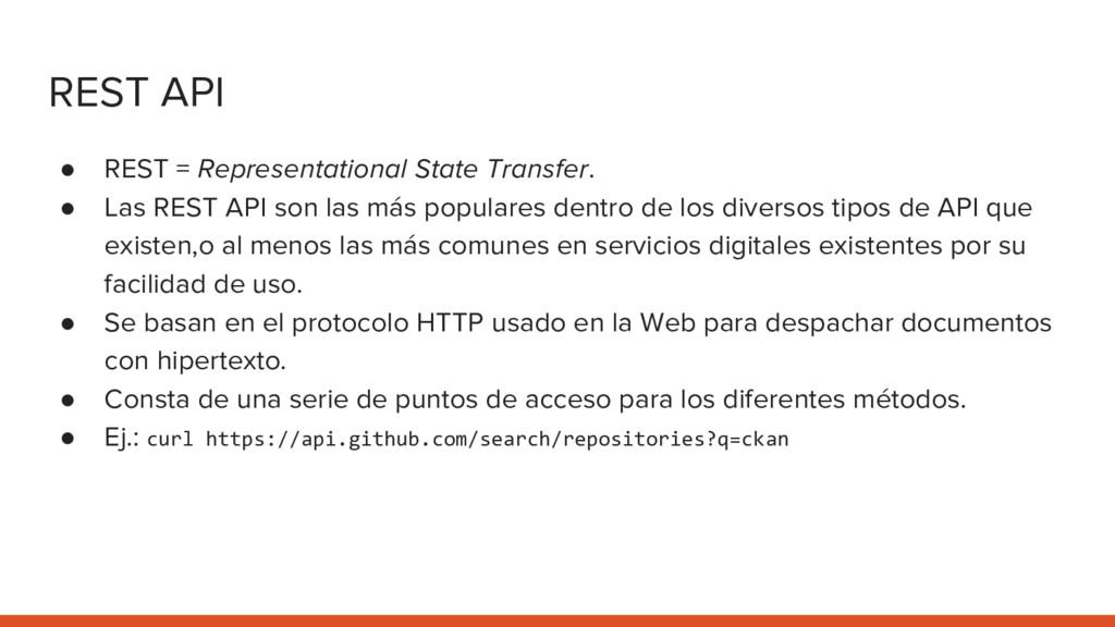 REST API ● REST = Representational State Transf...