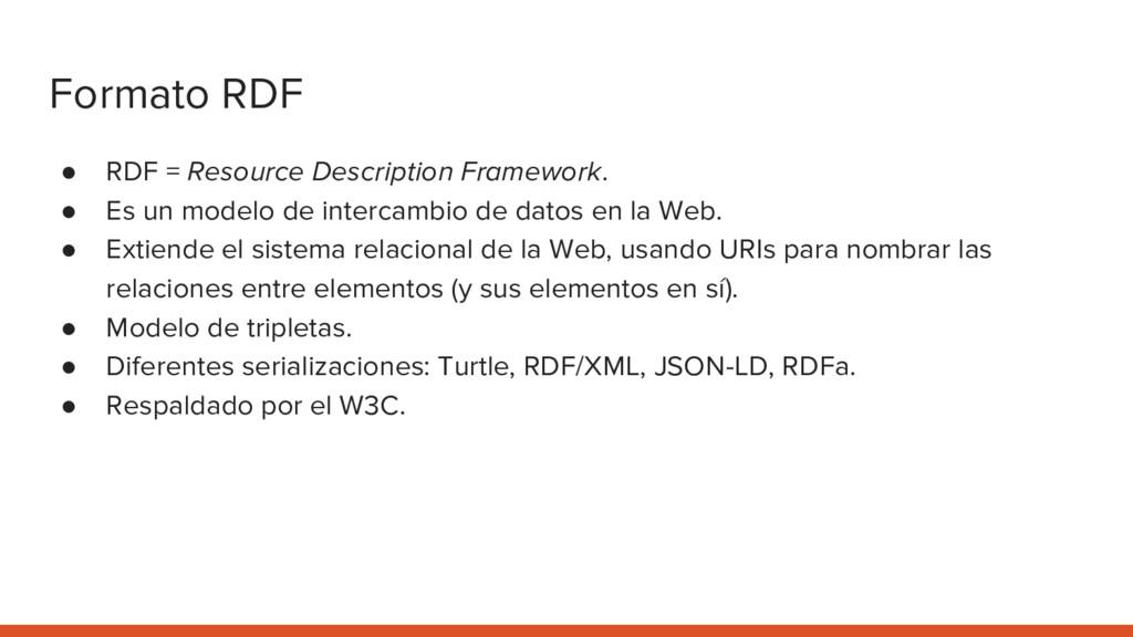 Formato RDF ● RDF = Resource Description Framew...