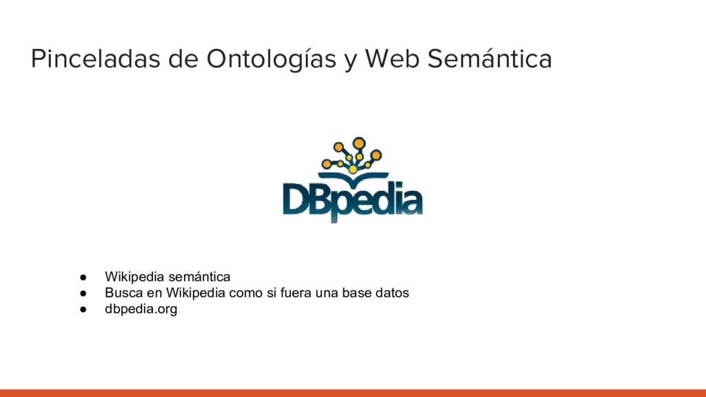 Pinceladas de Ontologías y Web Semántica ● Wiki...