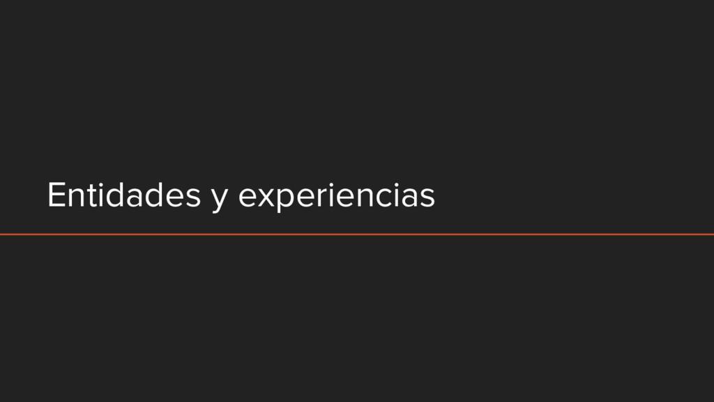 Entidades y experiencias