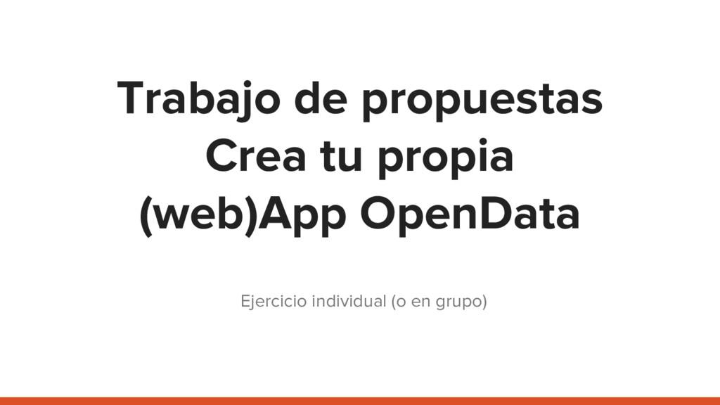 Trabajo de propuestas Crea tu propia (web)App O...
