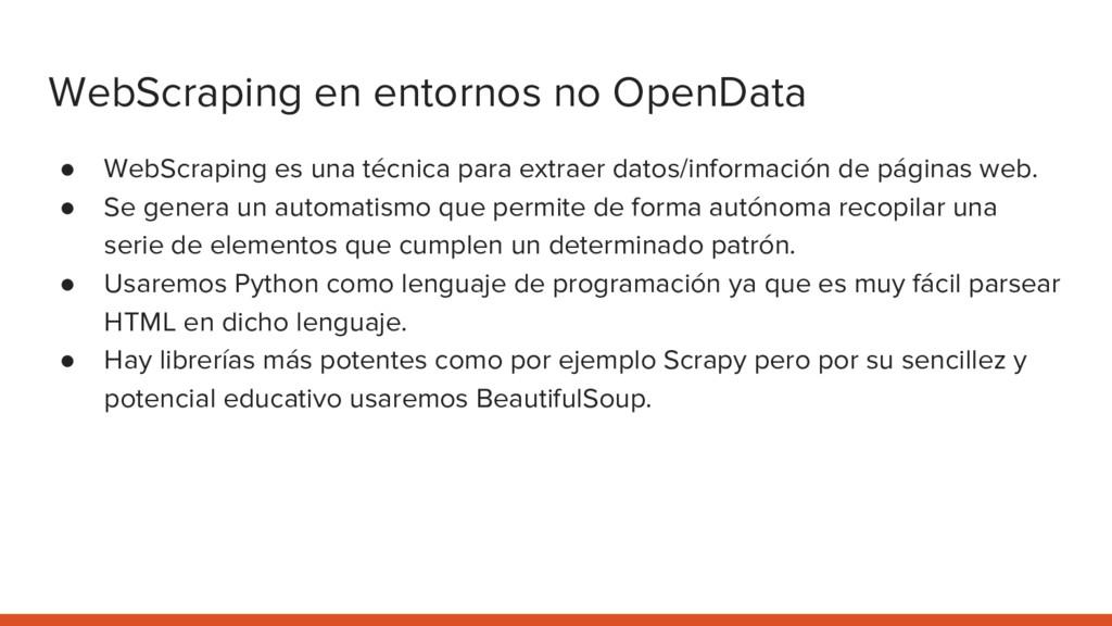WebScraping en entornos no OpenData ● WebScrapi...