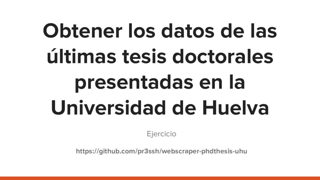 Obtener los datos de las últimas tesis doctoral...