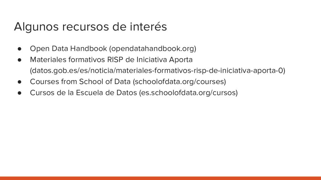 Algunos recursos de interés ● Open Data Handboo...
