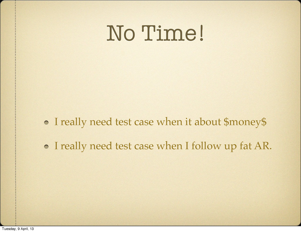 No Time! I really need test case when it about ...