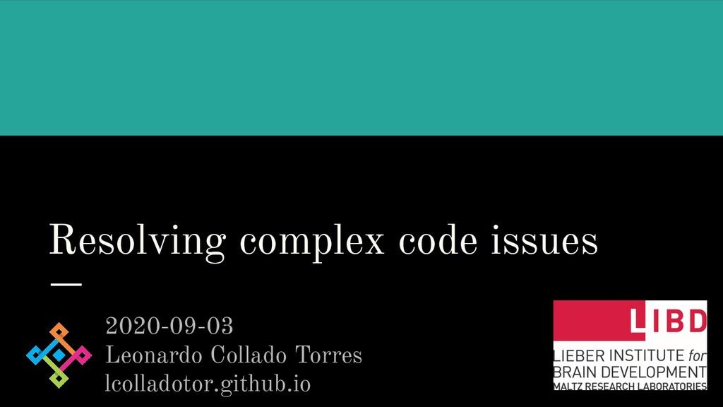 Resolving complex code issues 2020-09-03 Leonar...