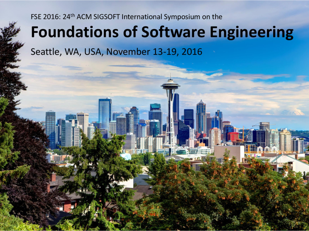 © Microsoft Corporation FSE 2016: 24th ACM SIGS...