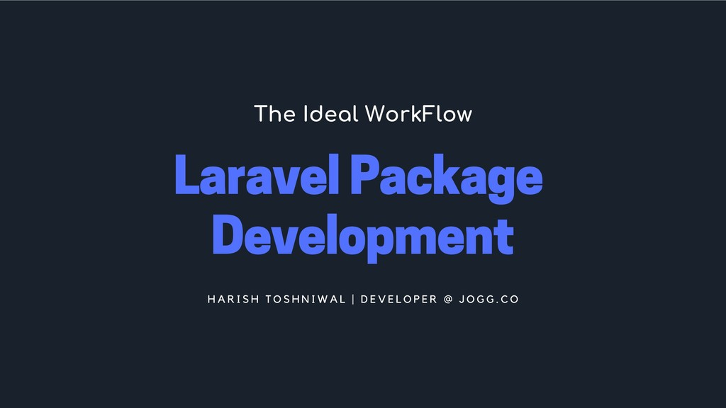 Laravel Package Development The Ideal WorkFlow ...