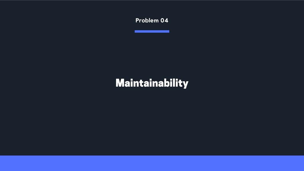 Maintainability Problem 04