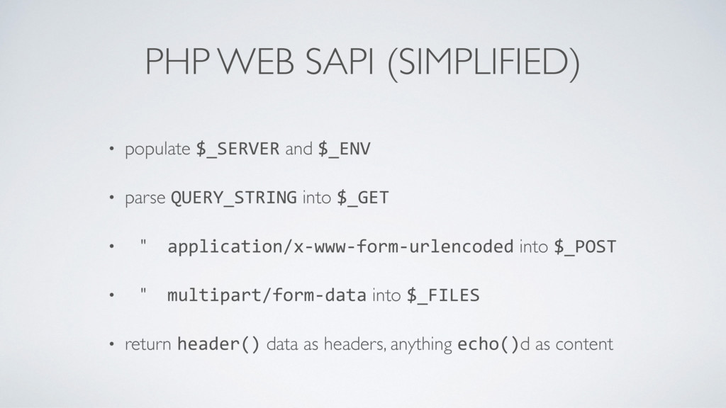PHP WEB SAPI (SIMPLIFIED) • populate $_SERVER a...