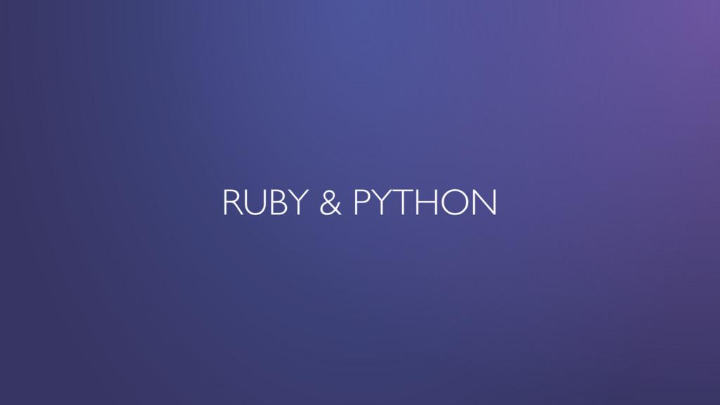 RUBY & PYTHON