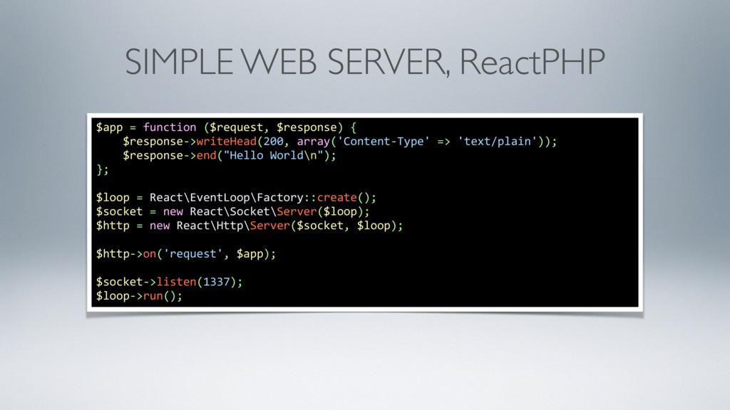 SIMPLE WEB SERVER, ReactPHP $app = function ($r...