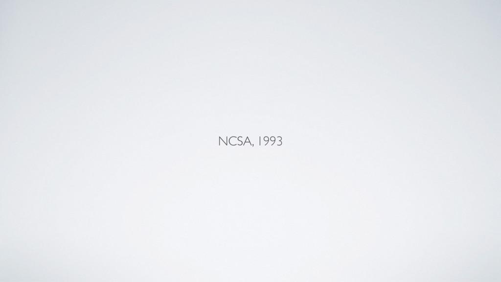 NCSA, 1993