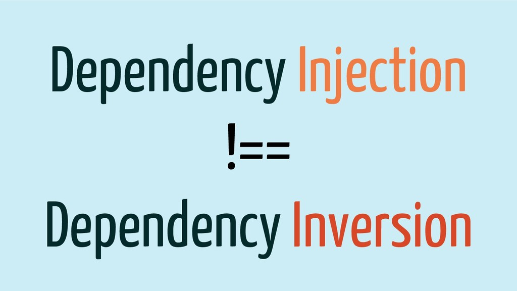 Dependency Injection !== Dependency Inversion