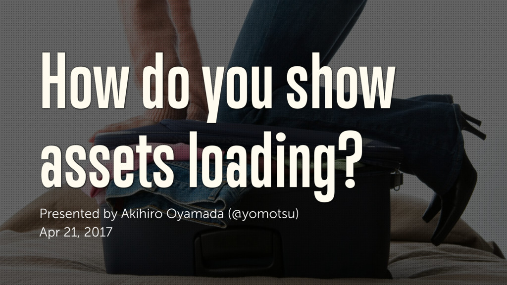 How do you show