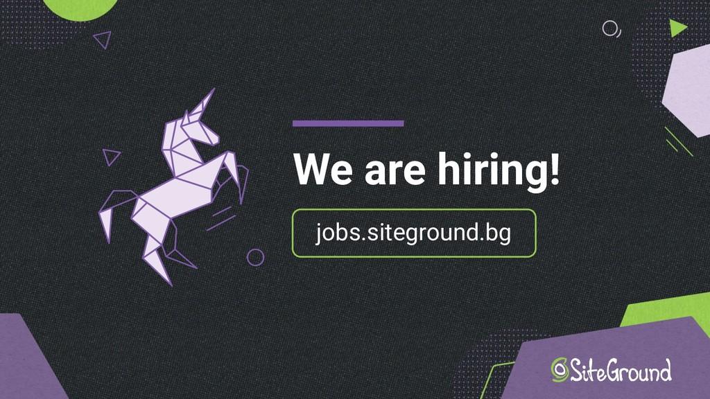We are hiring! jobs.siteground.bg