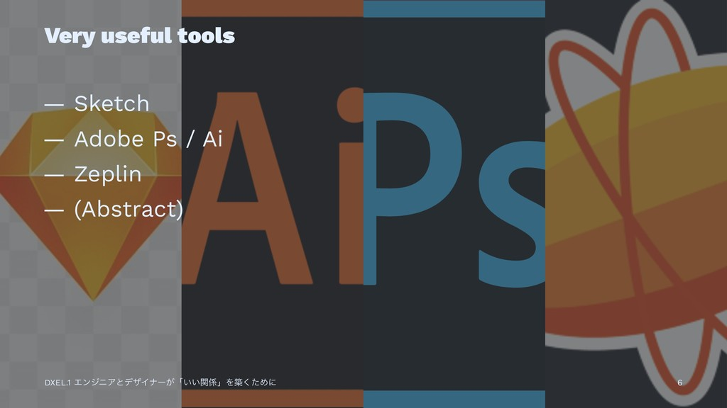 Very useful tools — Sketch — Adobe Ps / Ai — Ze...