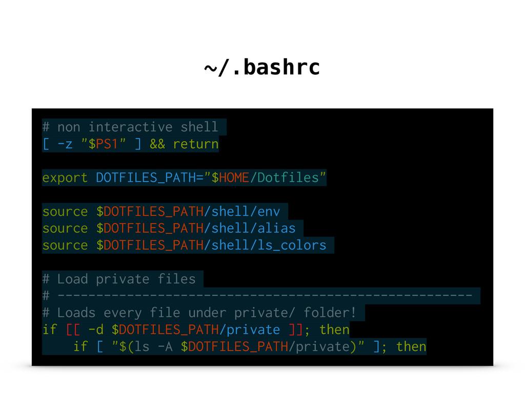 "# non interactive shell [ -z ""$PS1"" ] && return..."
