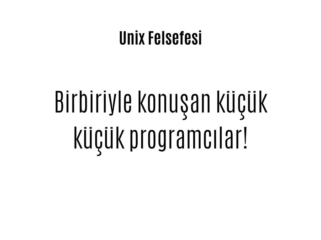 Unix Felsefesi Birbiriyle konuşan küçük küçük p...