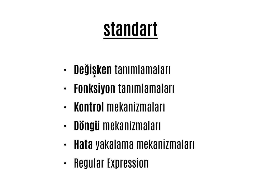 standart • Değişken tanımlamaları • Fonksiyon t...