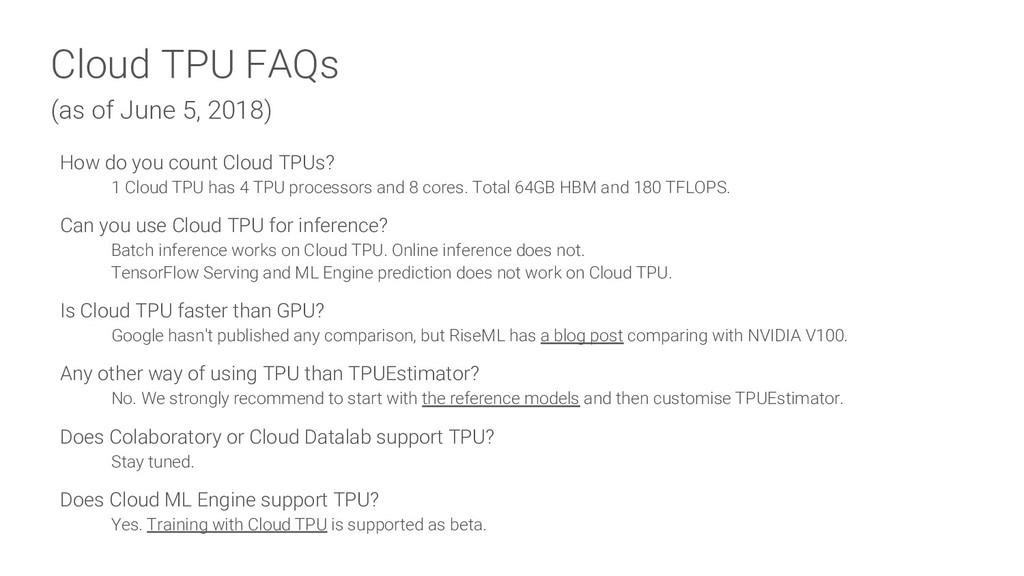 Cloud TPU FAQs (as of June 5, 2018) How do you ...