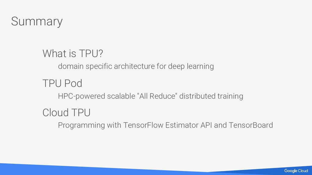 Summary What is TPU? domain specific architectu...