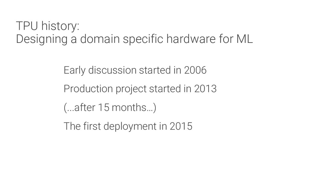 TPU history: Designing a domain specific hardwa...