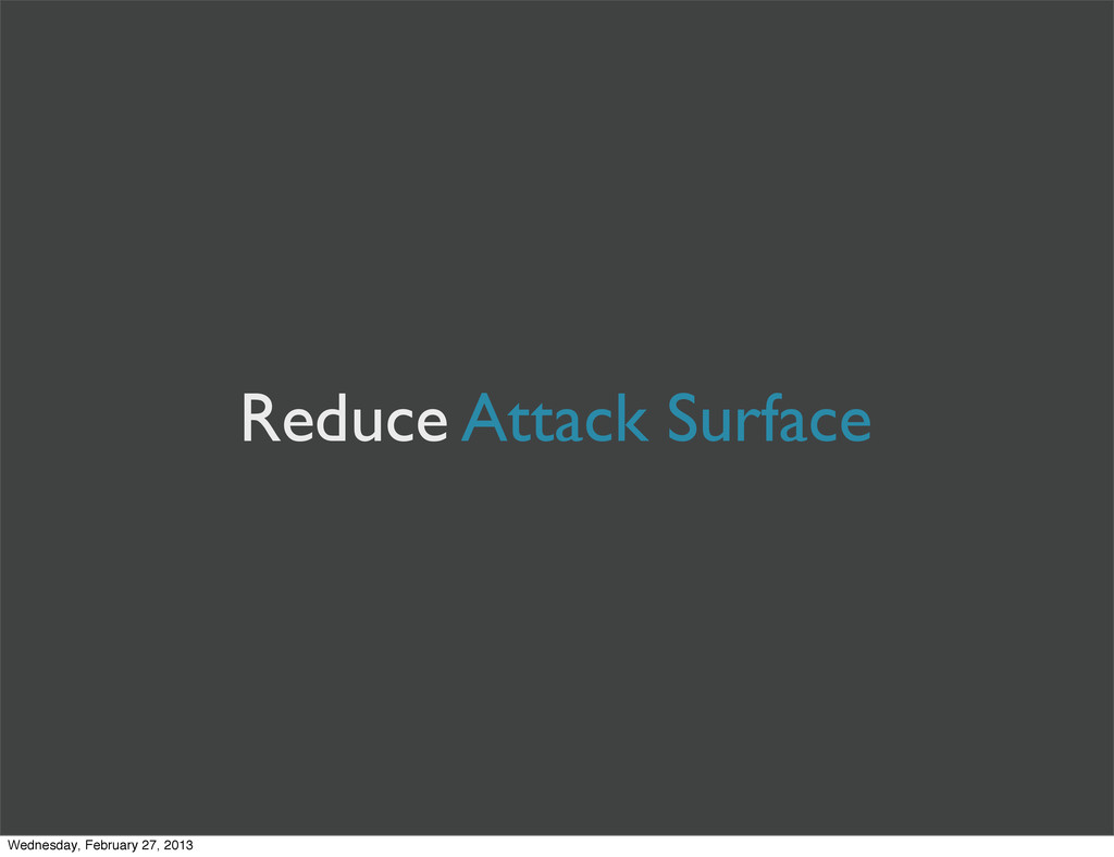 Reduce Attack Surface Wednesday, February 27, 2...
