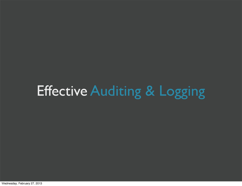 Effective Auditing & Logging Wednesday, Februar...