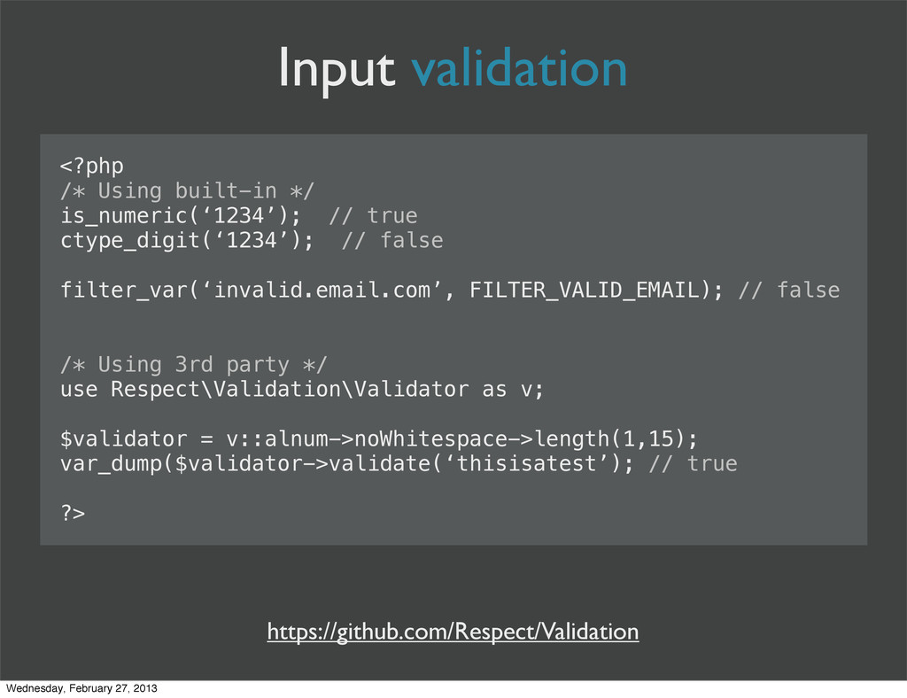 Input validation <?php /* Using built-in */ is_...