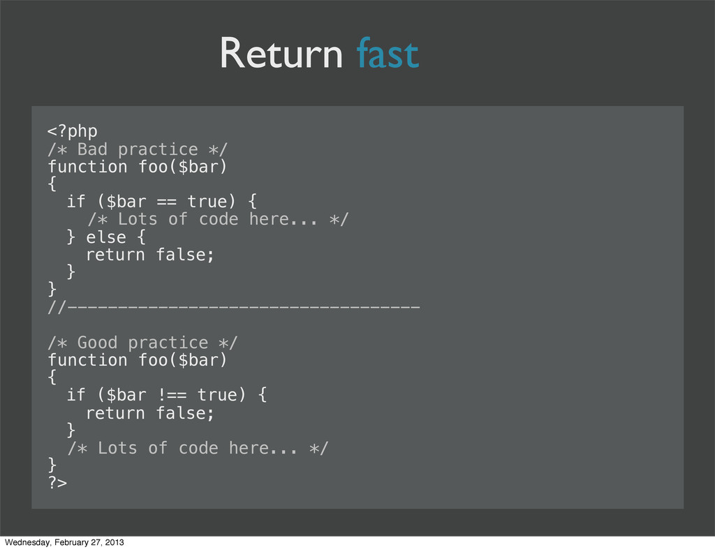 Return fast <?php /* Bad practice */ function f...