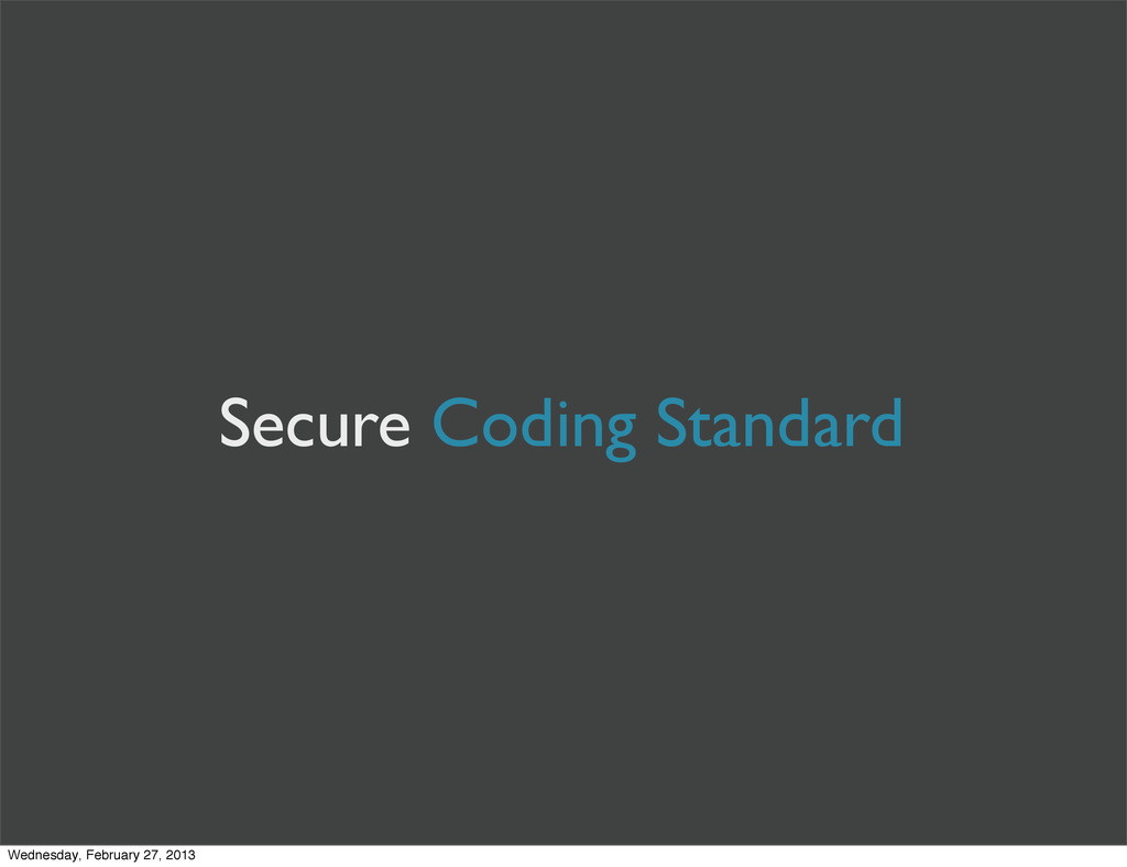 Secure Coding Standard Wednesday, February 27, ...