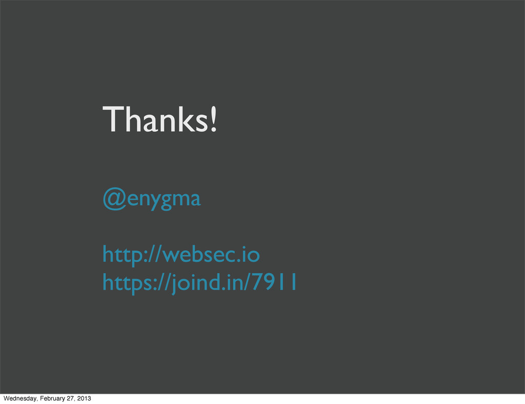 Thanks! @enygma http://websec.io https://joind....