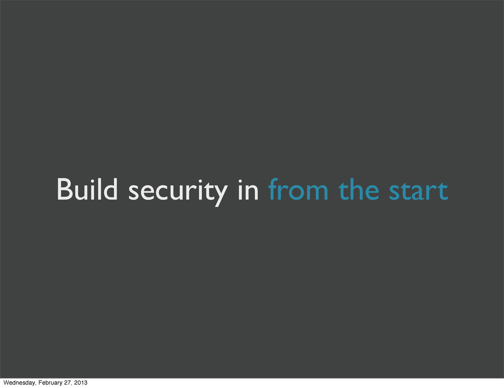 Build security in from the start Wednesday, Feb...