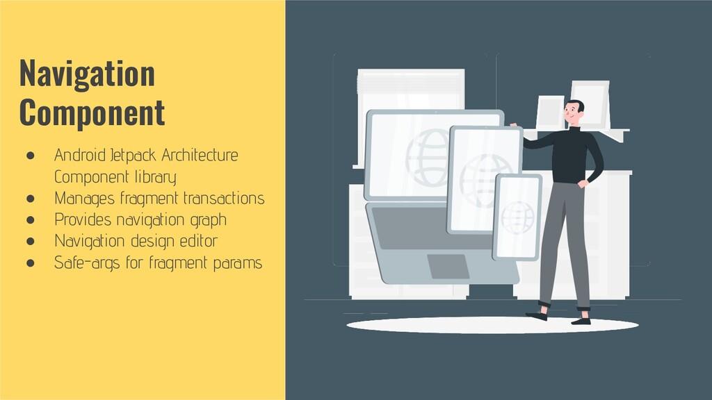 Navigation Component ● Android Jetpack Architec...