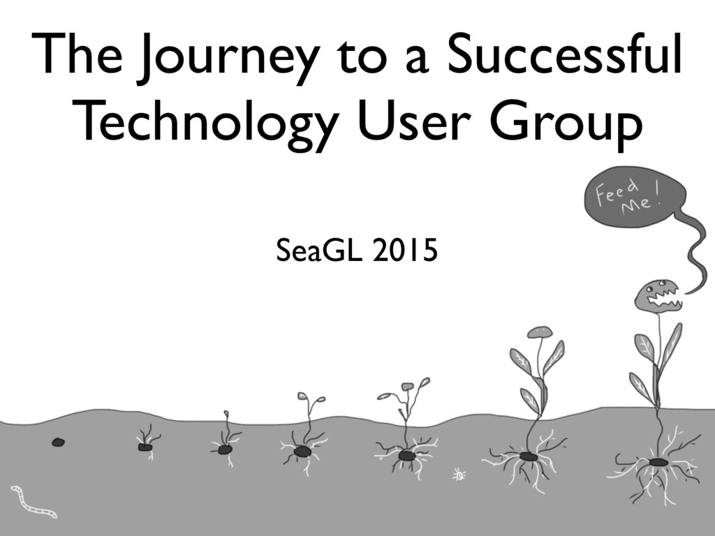 The Journey to a Successful Technology User Gro...