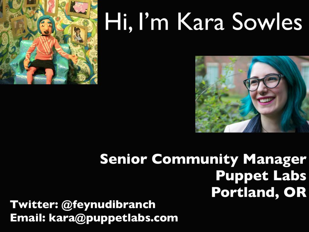 Hi, I'm Kara Sowles Senior Community Manager Pu...