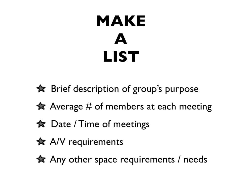 MAKE A LIST Brief description of group's purpos...