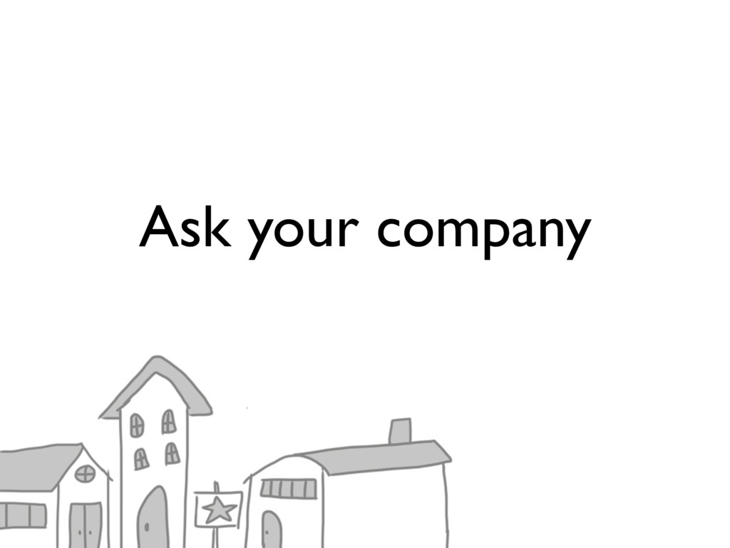 Ask your company