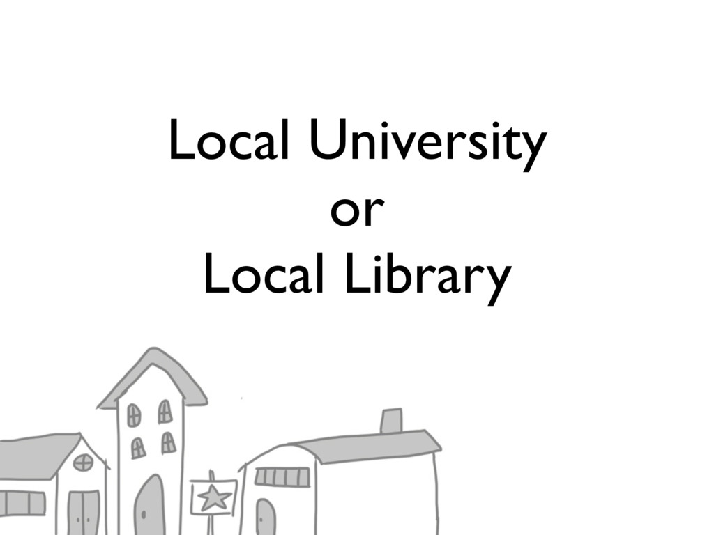 Local University or Local Library