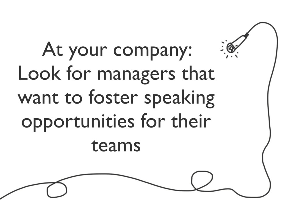 At your company: Look for managers that want to...