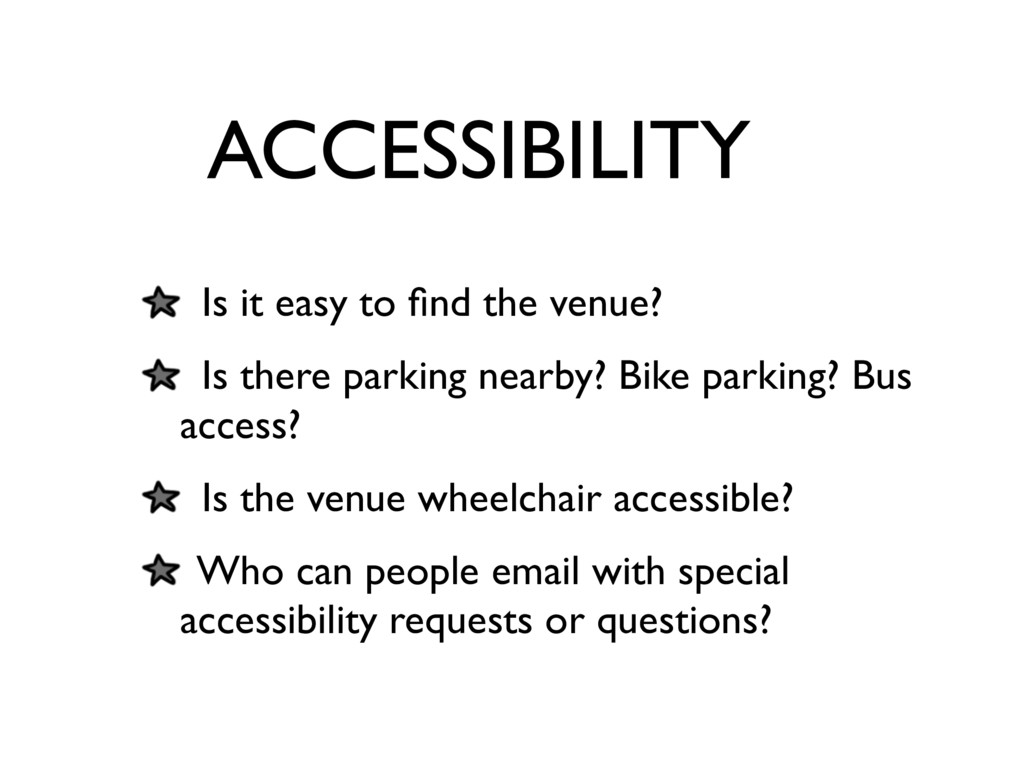 ACCESSIBILITY Is it easy to find the venue? Is t...