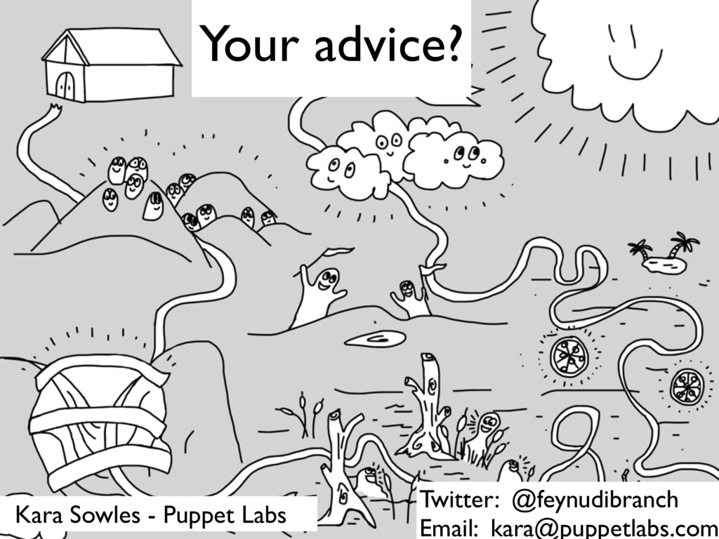 Kara Sowles - Puppet Labs Your advice? Twitter:...