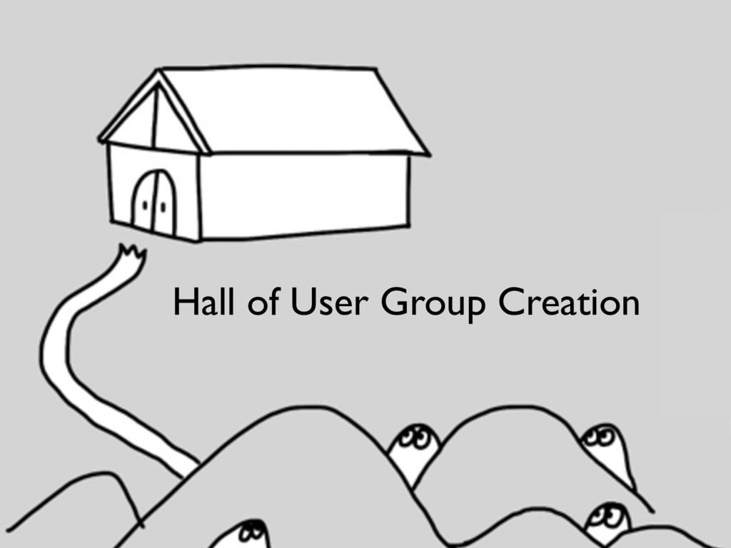 Hall of User Group Creation
