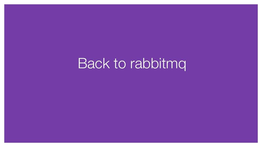 Back to rabbitmq