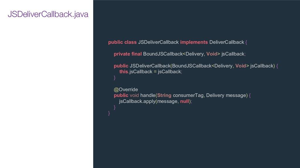 public class JSDeliverCallback implements Deliv...