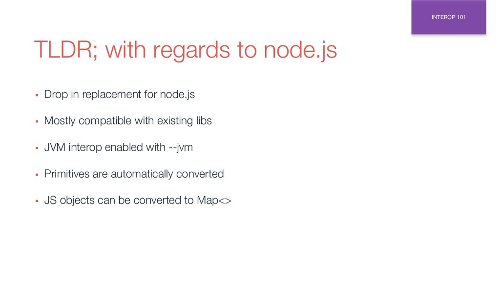 TLDR; with regards to node.js ▪ Drop in replace...