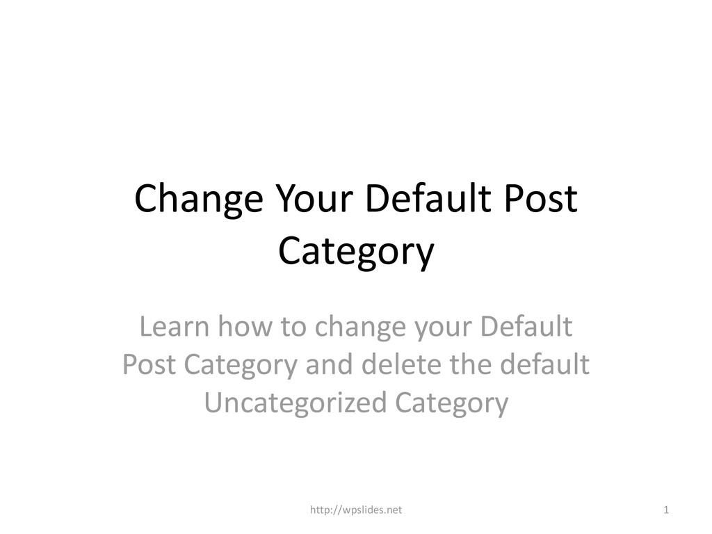 Change Your Default Post Category Learn how to ...